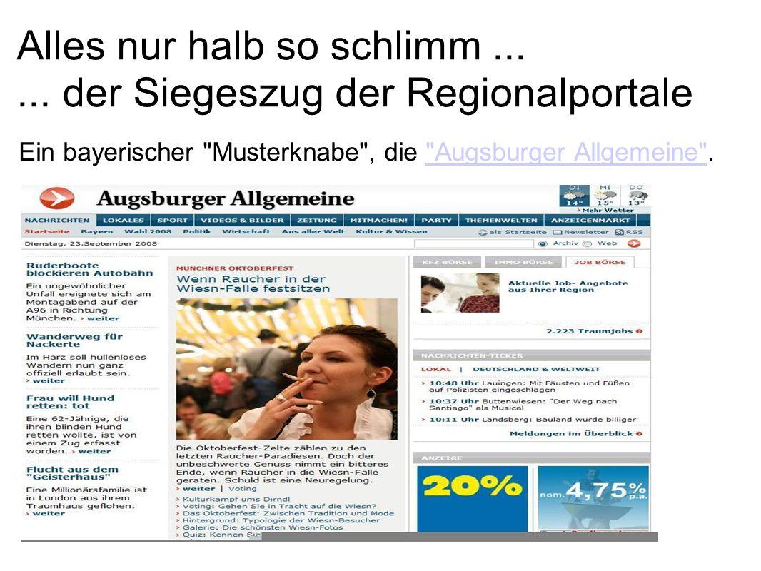 Alles nur halb so schlimm...... der Siegeszug der Regionalportale Ein bayerischer