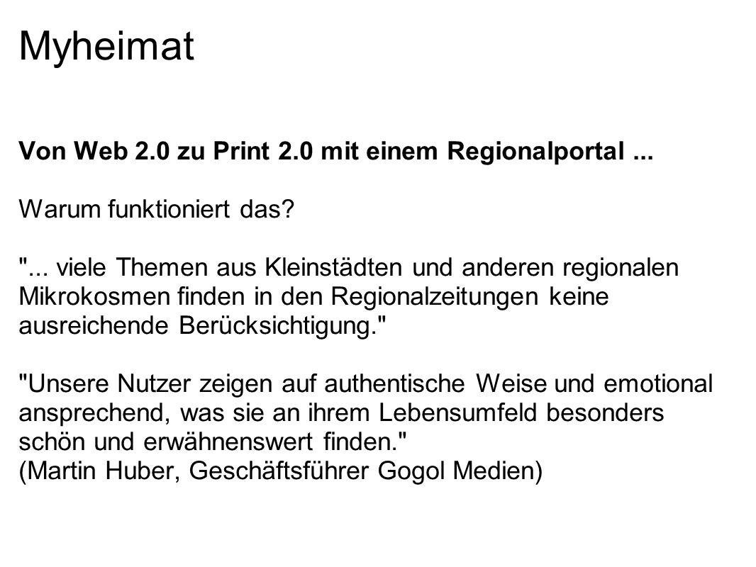 Myheimat Von Web 2.0 zu Print 2.0 mit einem Regionalportal... Warum funktioniert das?