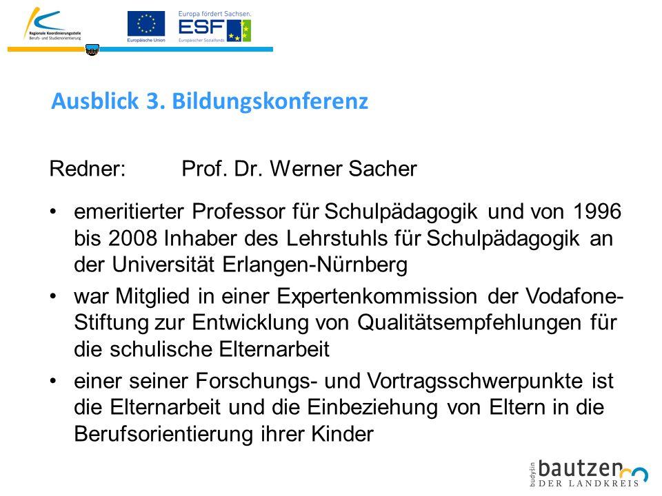 Ausblick 3. Bildungskonferenz Redner: Prof. Dr.