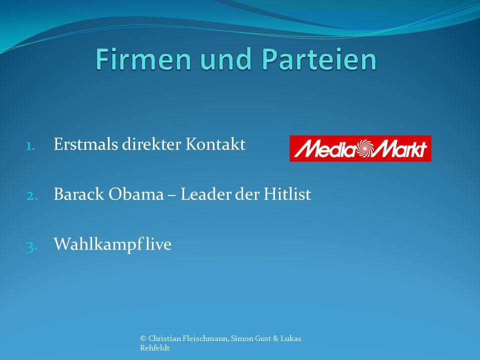 1. Erstmals direkter Kontakt 2. Barack Obama – Leader der Hitlist 3.