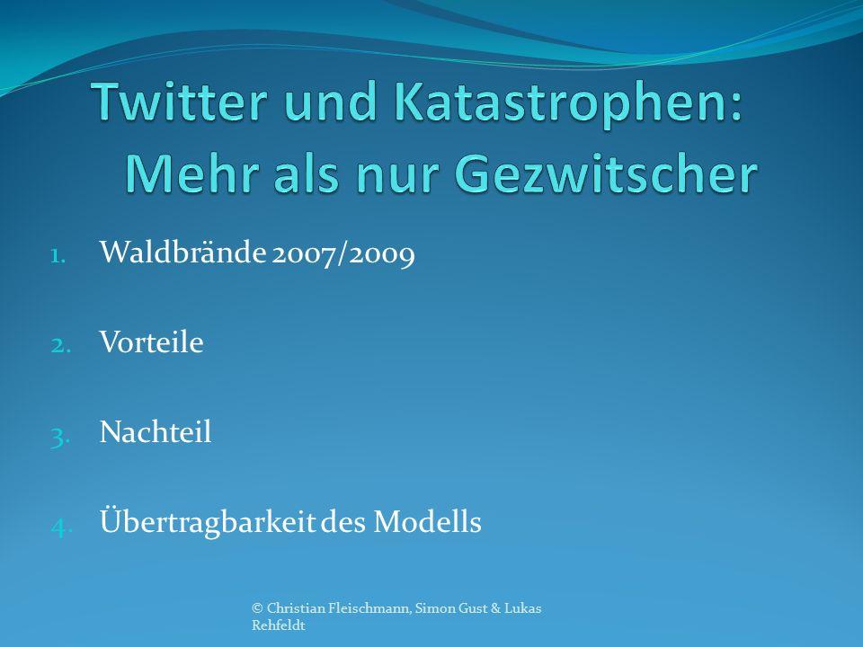 1. Waldbrände 2007/2009 2. Vorteile 3. Nachteil 4. Übertragbarkeit des Modells © Christian Fleischmann, Simon Gust & Lukas Rehfeldt