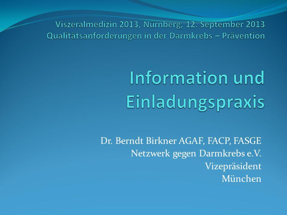 Dr. Berndt Birkner AGAF, FACP, FASGE Netzwerk gegen Darmkrebs e.V. Vizepräsident München