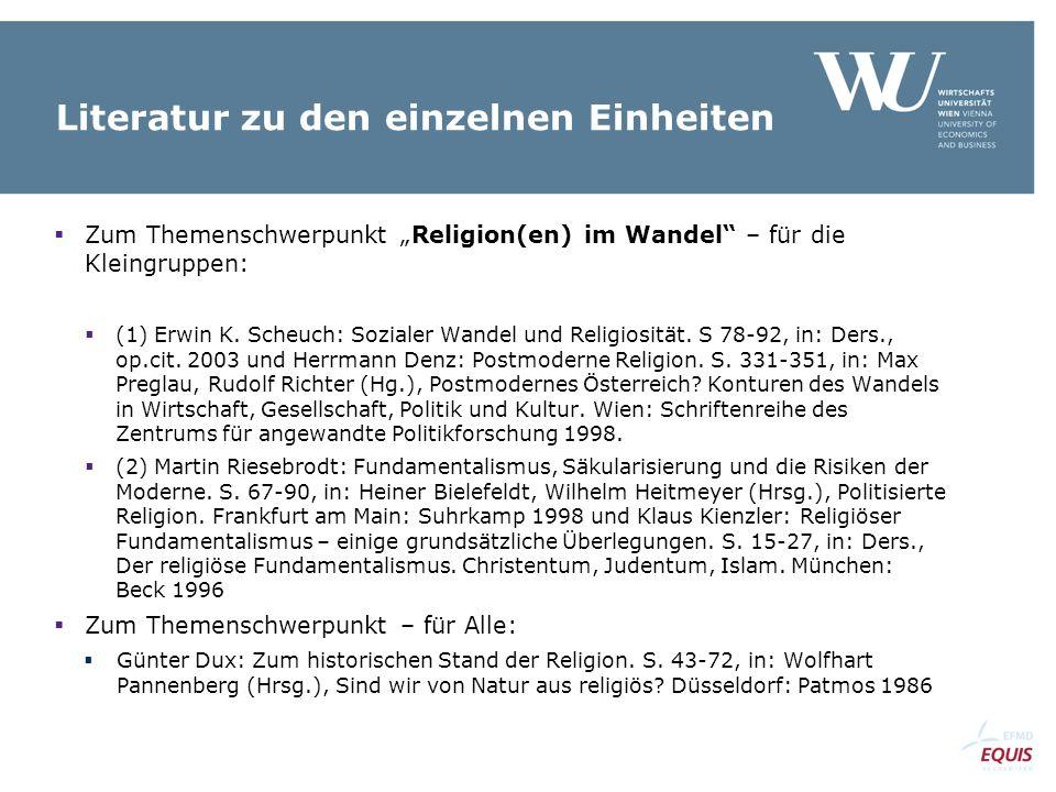 """Literatur zu den einzelnen Einheiten  Zum Themenschwerpunkt """"Religion(en) im Wandel – für die Kleingruppen:  (1) Erwin K."""
