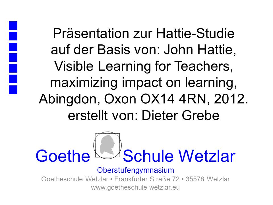 Präsentation zur Hattie-Studie auf der Basis von: John Hattie, Visible Learning for Teachers, maximizing impact on learning, Abingdon, Oxon OX14 4RN,