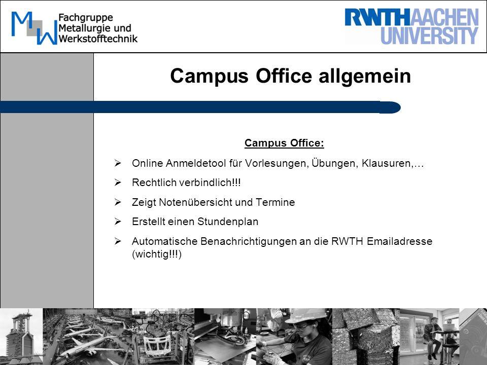 Campus Office allgemein Campus Office:  Online Anmeldetool für Vorlesungen, Übungen, Klausuren,…  Rechtlich verbindlich!!.