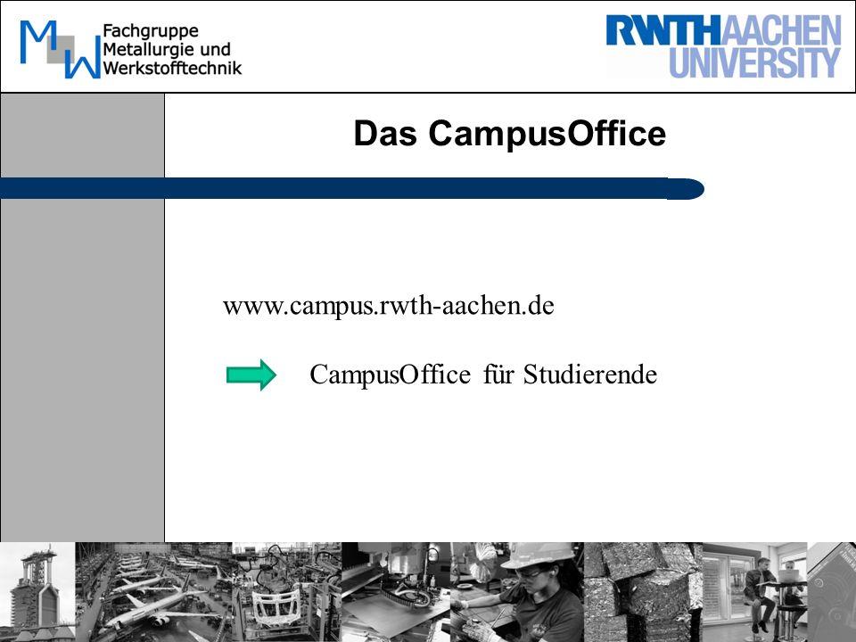 Das CampusOffice www.campus.rwth-aachen.de CampusOffice für Studierende