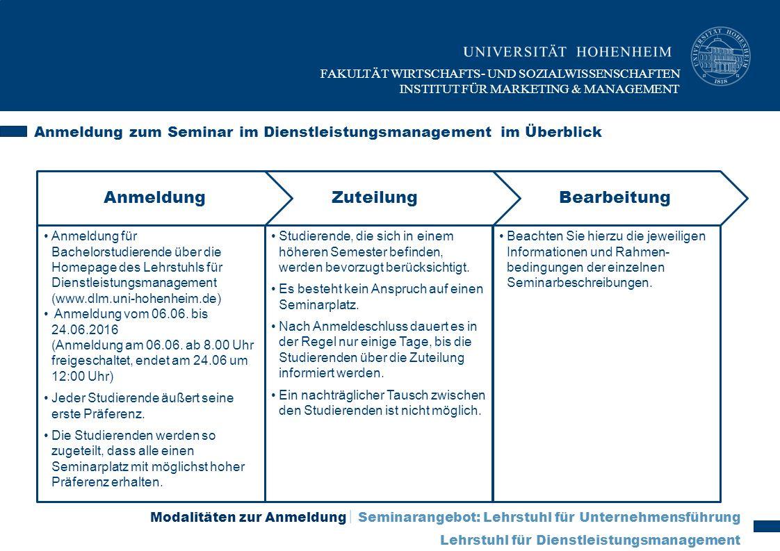 Anmeldung zum Seminar im Dienstleistungsmanagement im Überblick Anmeldung für Bachelorstudierende über die Homepage des Lehrstuhls für Dienstleistungs