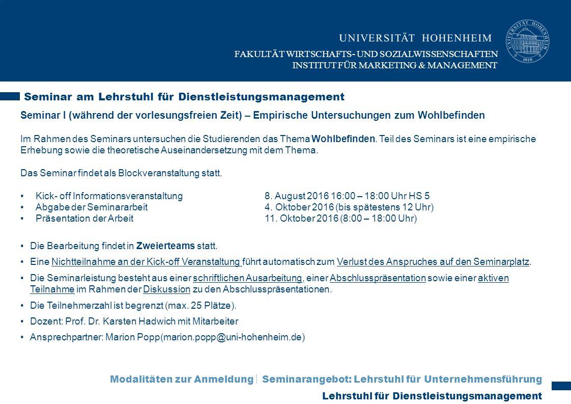 Seminar am Lehrstuhl für Dienstleistungsmanagement FAKULTÄT WIRTSCHAFTS- UND SOZIALWISSENSCHAFTEN INSTITUT FÜR MARKETING & MANAGEMENT Seminar I (währe
