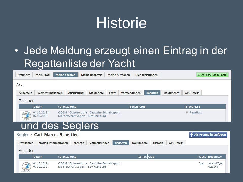 Historie Jede Meldung erzeugt einen Eintrag in der Regattenliste der Yacht und des Seglers