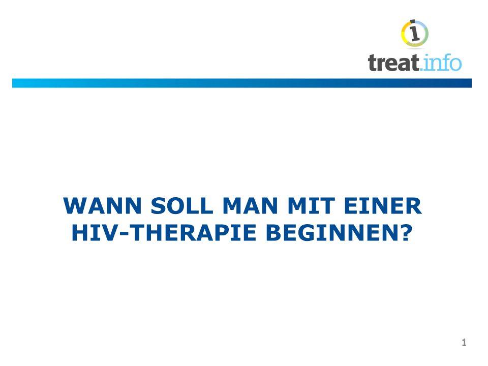 Wann starten?: Kontrollierte HIV Ära CD4 Zellzahl [1] Panel on Clinical Practices for Treatment of HIV Infection.