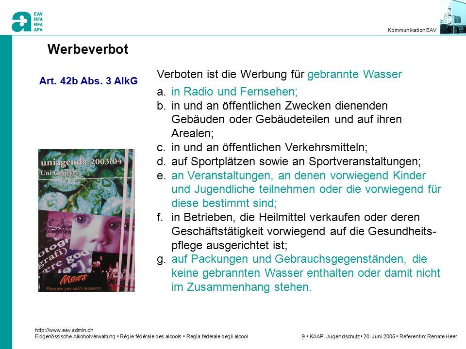 http://www.eav.admin.ch Eidgenössische Alkoholverwaltung Régie fédérale des alcools Regìa federale degli alcool 10 KAAP; Jugendschutz 20.