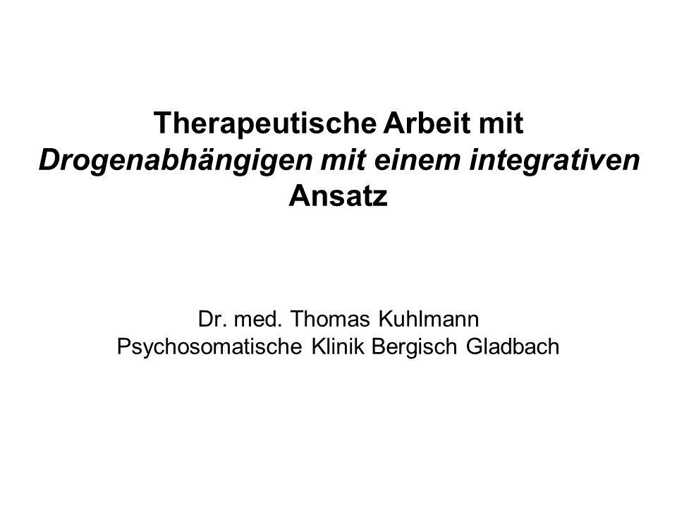 Therapeutische Arbeit mit Drogenabhängigen mit einem integrativen Ansatz Dr.
