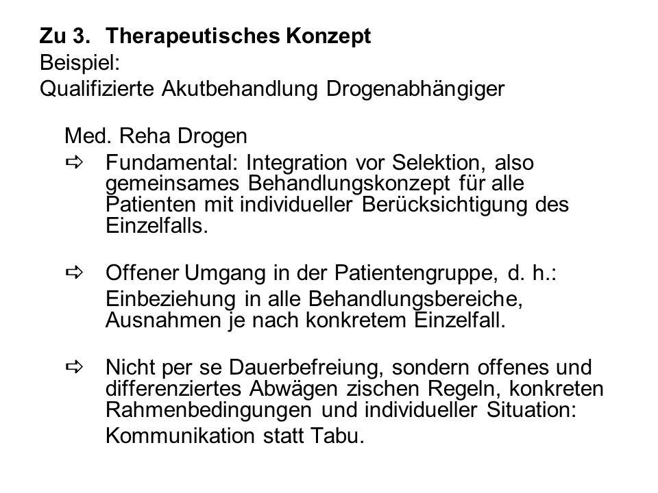 Zu 3.Therapeutisches Konzept Beispiel: Qualifizierte Akutbehandlung Drogenabhängiger Med.
