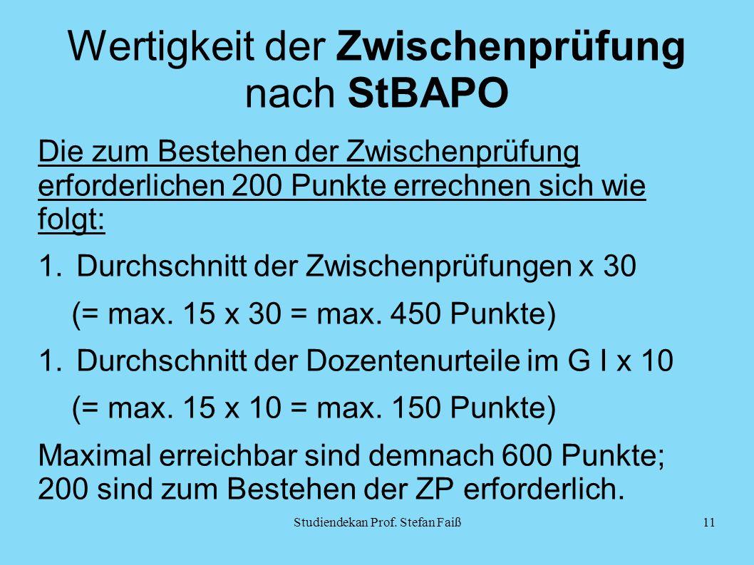 Wertigkeit der Zwischenprüfung nach StBAPO Die zum Bestehen der Zwischenprüfung erforderlichen 200 Punkte errechnen sich wie folgt: 1.Durchschnitt der Zwischenprüfungen x 30 (= max.