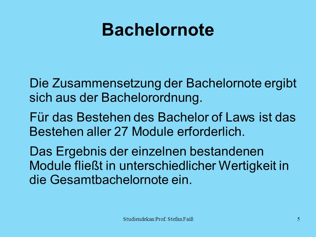 Bachelornote Die Zusammensetzung der Bachelornote ergibt sich aus der Bachelorordnung.