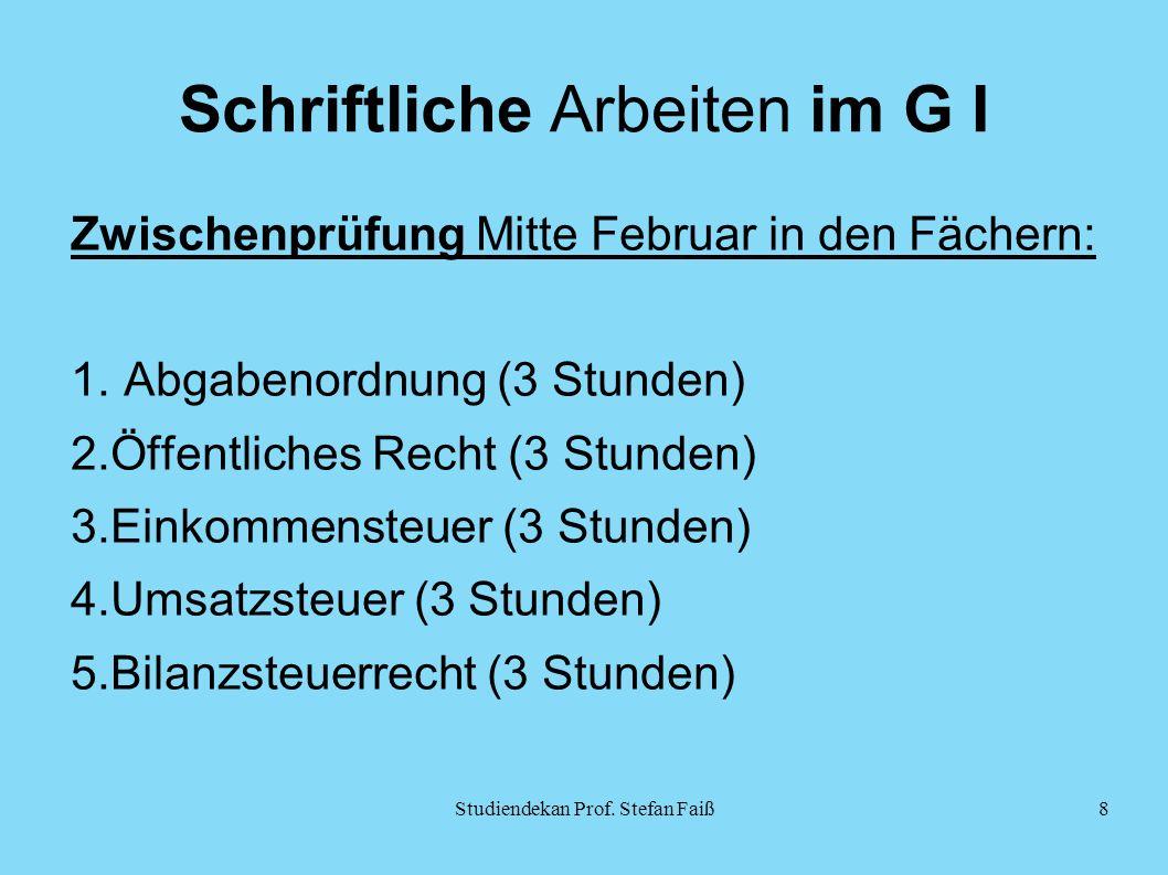 Schriftliche Arbeiten im G I Zwischenprüfung Mitte Februar in den Fächern: 1.