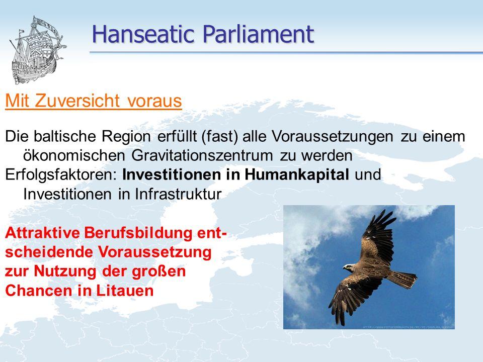 Hanseatic Parliament Mit Zuversicht voraus Die baltische Region erfüllt (fast) alle Voraussetzungen zu einem ökonomischen Gravitationszentrum zu werde