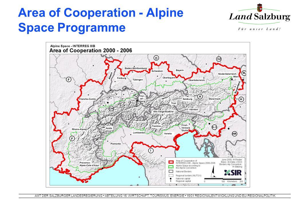 AMT DER SALZBURGER LANDESREGIERUNG ABTEILUNG 15: WIRTSCHAFT, TOURISMUS, ENERGIE 15/01 REGIONALENTWICKLUNG UND EU-REGIONALPOLITIK Area of Cooperation - Alpine Space Programme