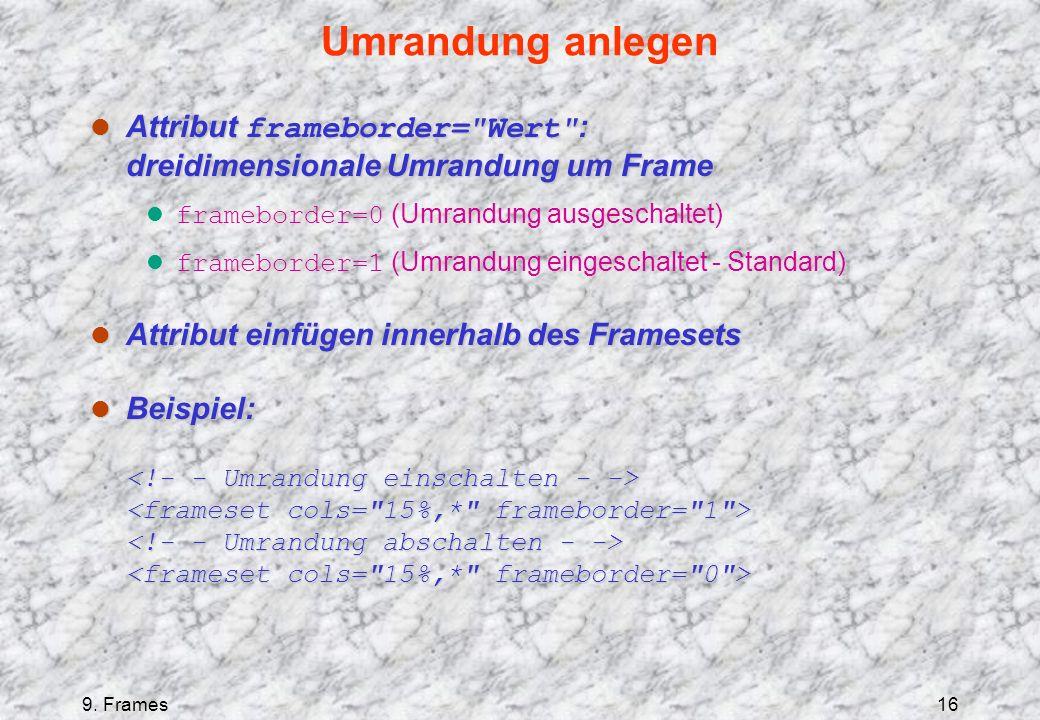 9. Frames16 Umrandung anlegen Attribut frameborder=