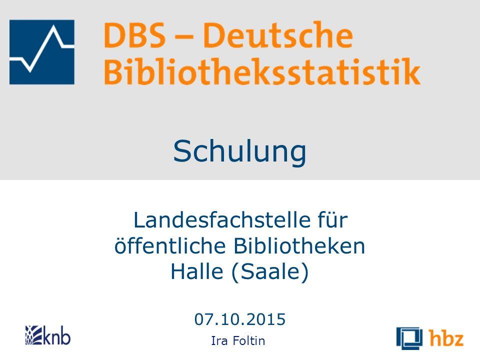 Schulung Landesfachstelle für öffentliche Bibliotheken Halle (Saale) 07.10.2015 Ira Foltin