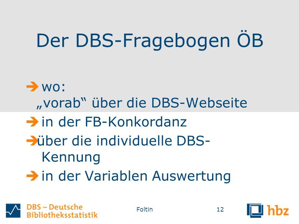"""Der DBS-Fragebogen ÖB  wo: """"vorab über die DBS-Webseite  in der FB-Konkordanz  über die individuelle DBS- Kennung  in der Variablen Auswertung Foltin12"""