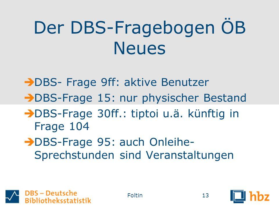 Der DBS-Fragebogen ÖB Neues  DBS- Frage 9ff: aktive Benutzer  DBS-Frage 15: nur physischer Bestand  DBS-Frage 30ff.: tiptoi u.ä.