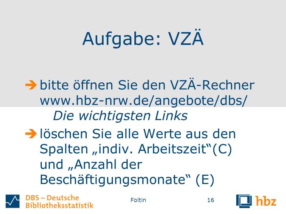 """Aufgabe: VZÄ  bitte öffnen Sie den VZÄ-Rechner www.hbz-nrw.de/angebote/dbs/ Die wichtigsten Links  löschen Sie alle Werte aus den Spalten """"indiv."""