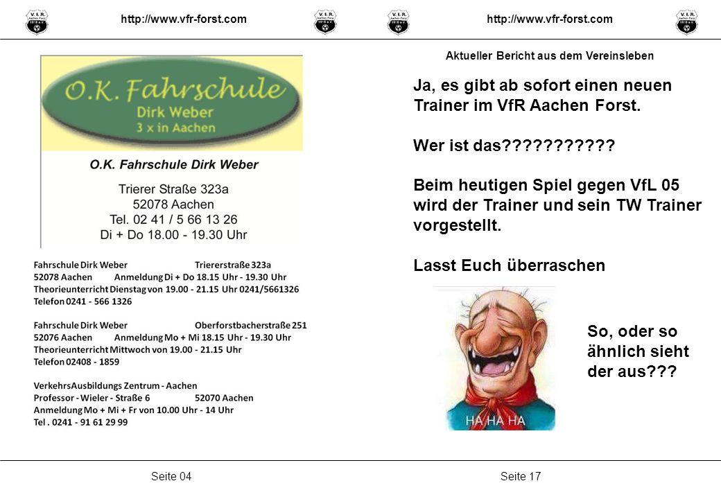 Seite 17Seite 04 Ja, es gibt ab sofort einen neuen Trainer im VfR Aachen Forst.
