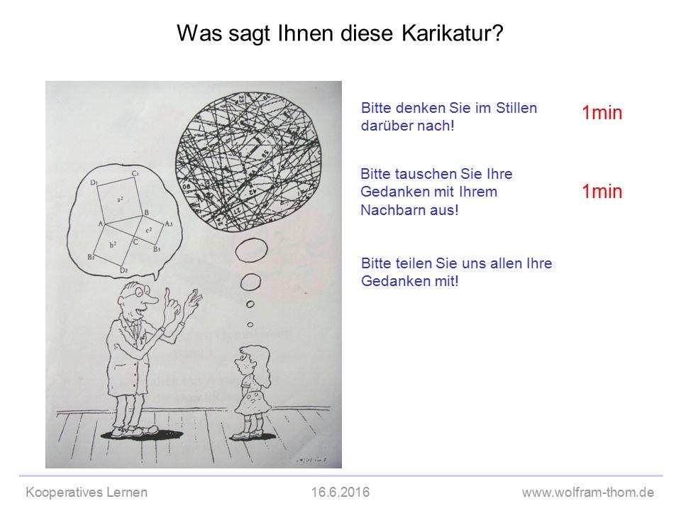 Kooperatives Lernen16.6.2016www.wolfram-thom.de Was sagt Ihnen diese Karikatur.