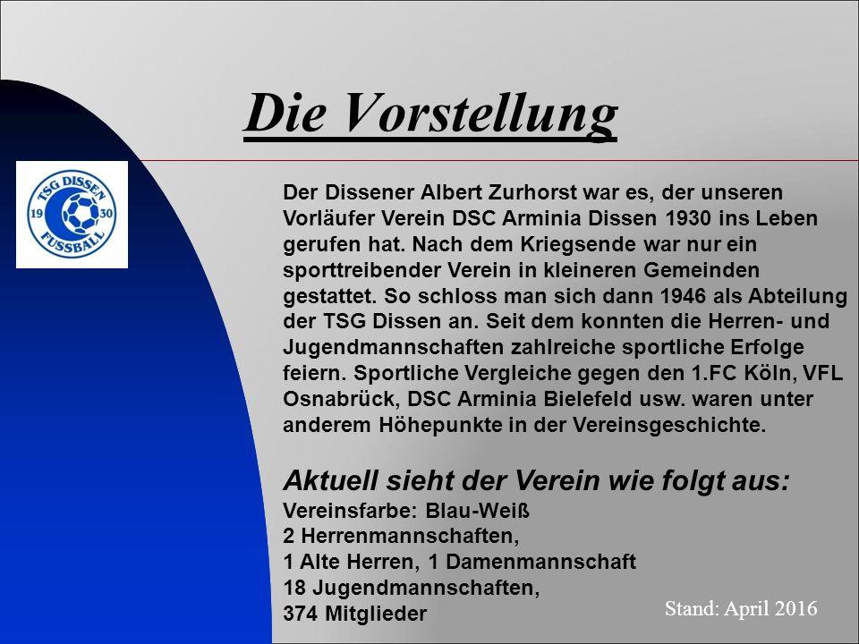 Die Vorstellung Der Dissener Albert Zurhorst war es, der unseren Vorläufer Verein DSC Arminia Dissen 1930 ins Leben gerufen hat. Nach dem Kriegsende w