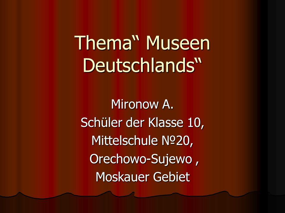 Thema Museen Deutschlands Mironow A.