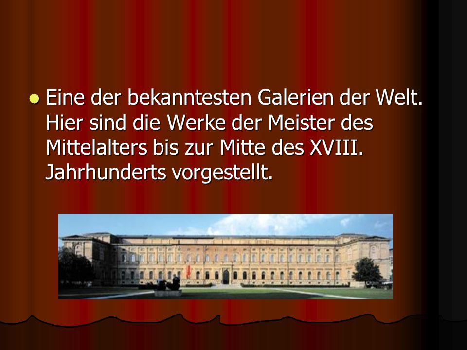 Eine der bekanntesten Galerien der Welt.