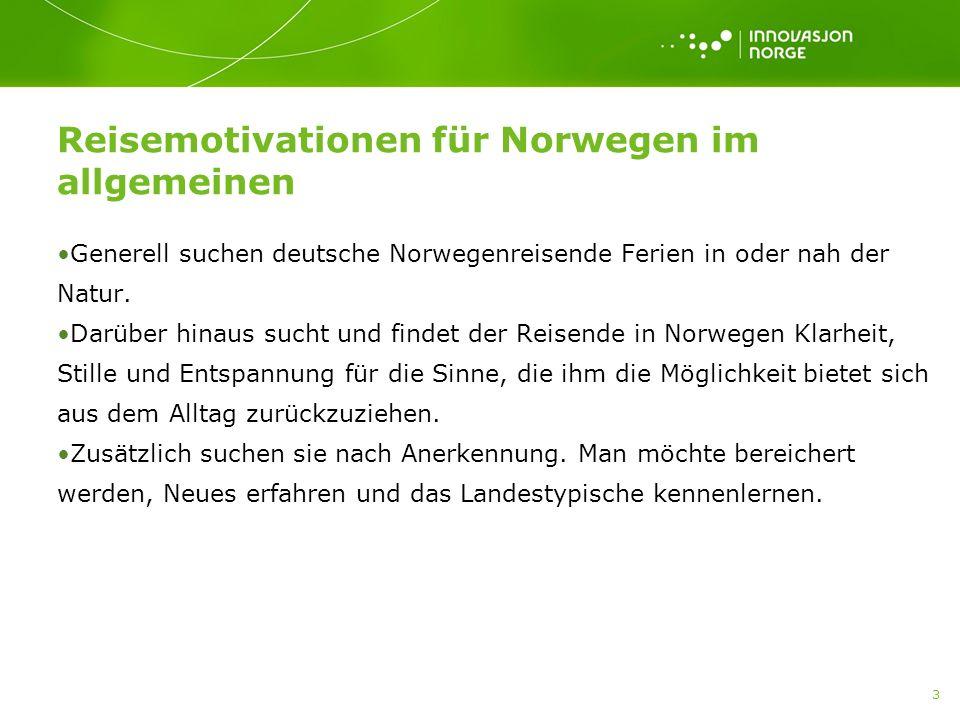 3 Reisemotivationen für Norwegen im allgemeinen Generell suchen deutsche Norwegenreisende Ferien in oder nah der Natur. Darüber hinaus sucht und finde