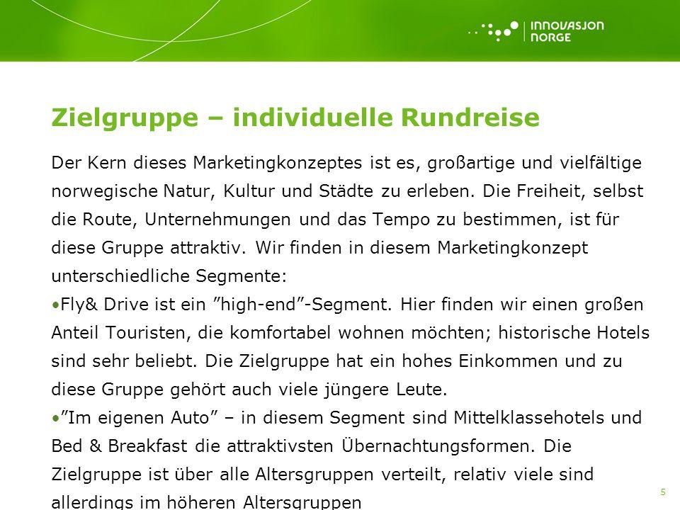 6 Zielgruppe – organisierte Rundreise Der Kern dieses Marketingkonzeptes ist es, auf eine Norwegenrundreise zu gehen, die von anderen zusammengestellt, organisiert und vorbeireitet ist.