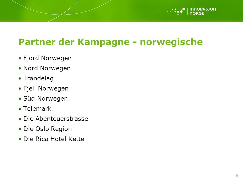 9 Partner der Kampagne - norwegische Fjord Norwegen Nord Norwegen Trøndelag Fjell Norwegen Süd Norwegen Telemark Die Abenteuerstrasse Die Oslo Region