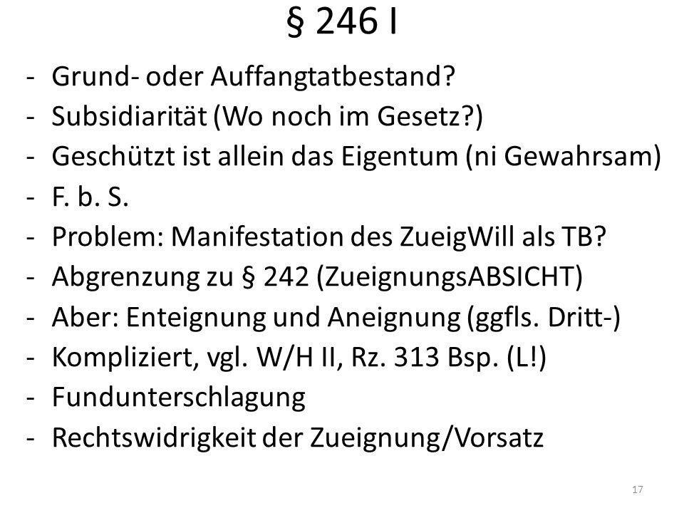 § 246 I -Grund- oder Auffangtatbestand.