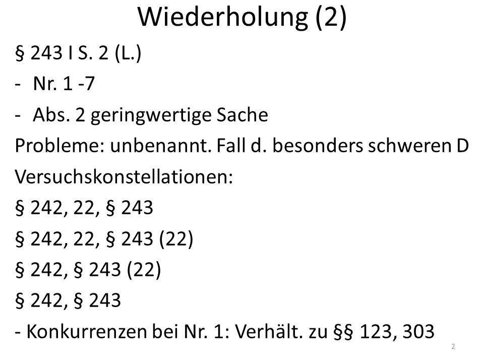 Wiederholung (2) § 243 I S. 2 (L.) -Nr. 1 -7 -Abs.