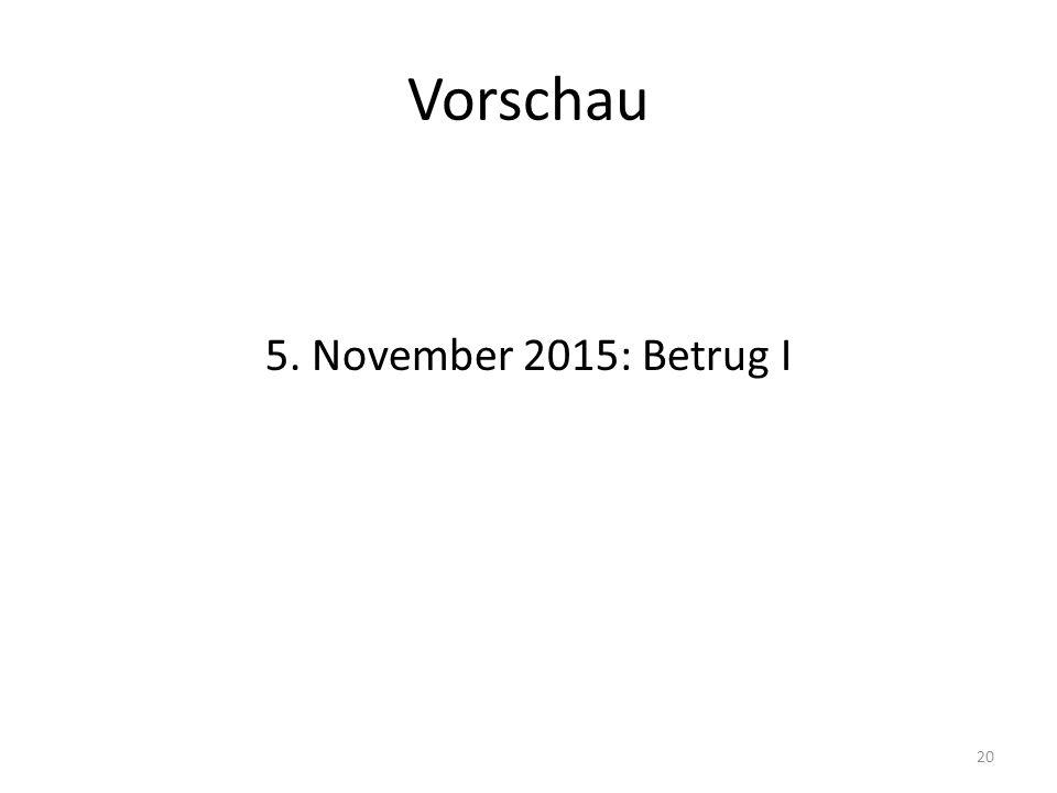 Vorschau 5. November 2015: Betrug I 20