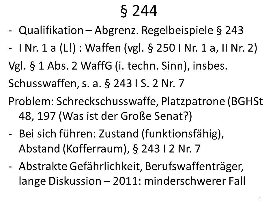 § 244 -Qualifikation – Abgrenz. Regelbeispiele § 243 -I Nr.