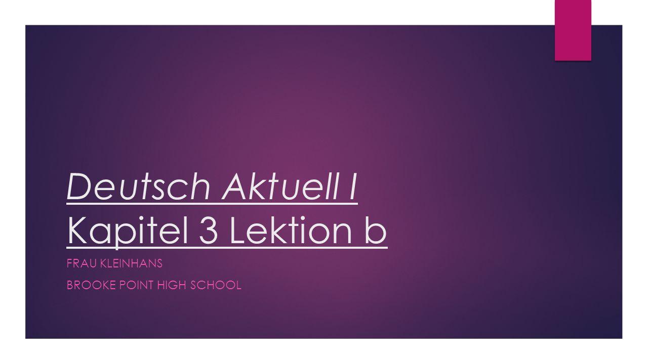 Kapitel 3 Lektion B  Es ist Viertel nach eins. It is fifteen minutes after one.