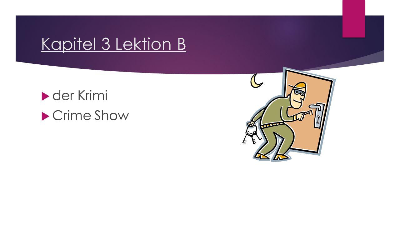 Kapitel 3 Lektion B  der Krimi  Crime Show