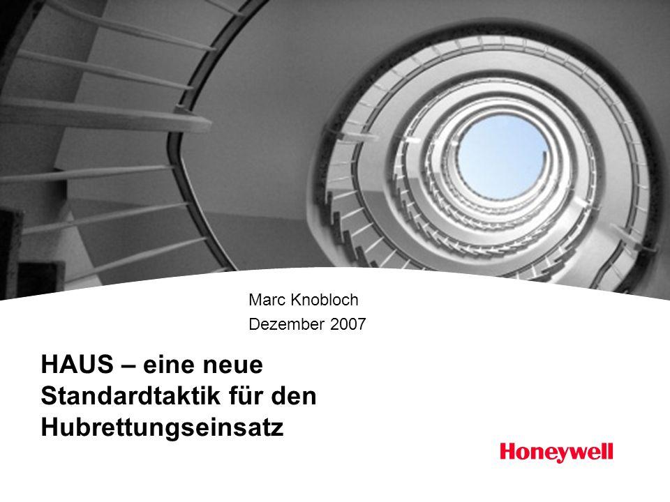 HAUS – eine neue Standardtaktik für den Hubrettungseinsatz Marc Knobloch Dezember 2007