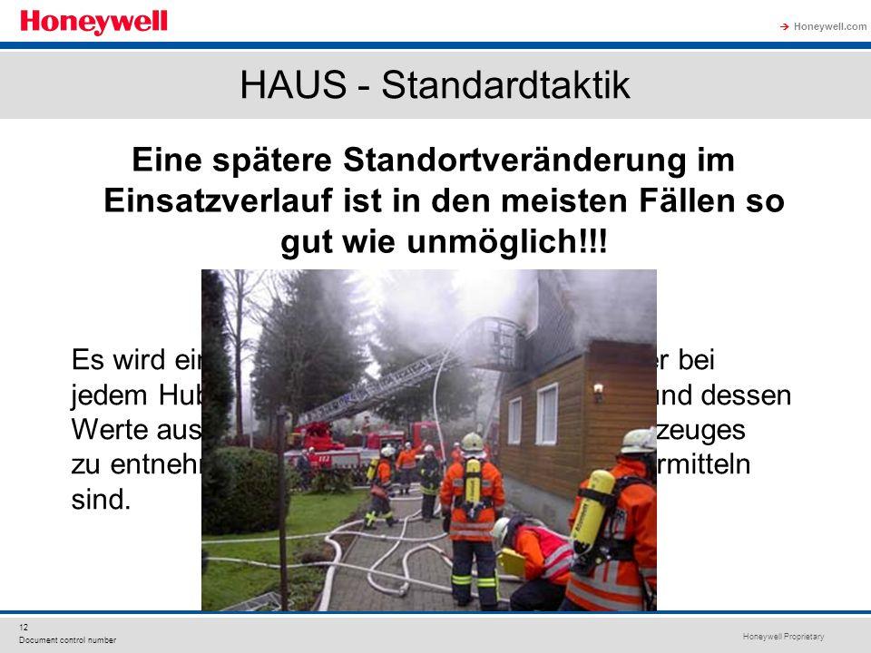 Honeywell Proprietary Honeywell.com  12 Document control number HAUS - Standardtaktik Eine spätere Standortveränderung im Einsatzverlauf ist in den meisten Fällen so gut wie unmöglich!!.