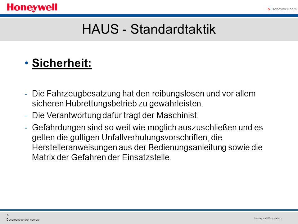 Honeywell Proprietary Honeywell.com  17 Document control number HAUS - Standardtaktik Sicherheit: -Die Fahrzeugbesatzung hat den reibungslosen und vor allem sicheren Hubrettungsbetrieb zu gewährleisten.