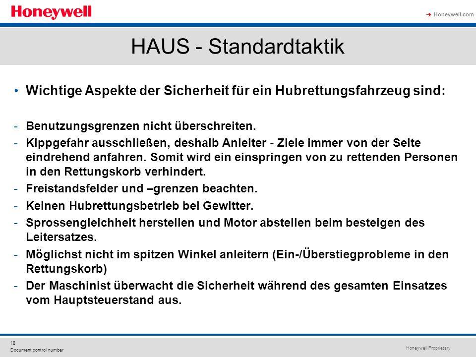 Honeywell Proprietary Honeywell.com  18 Document control number HAUS - Standardtaktik Wichtige Aspekte der Sicherheit für ein Hubrettungsfahrzeug sind: -Benutzungsgrenzen nicht überschreiten.