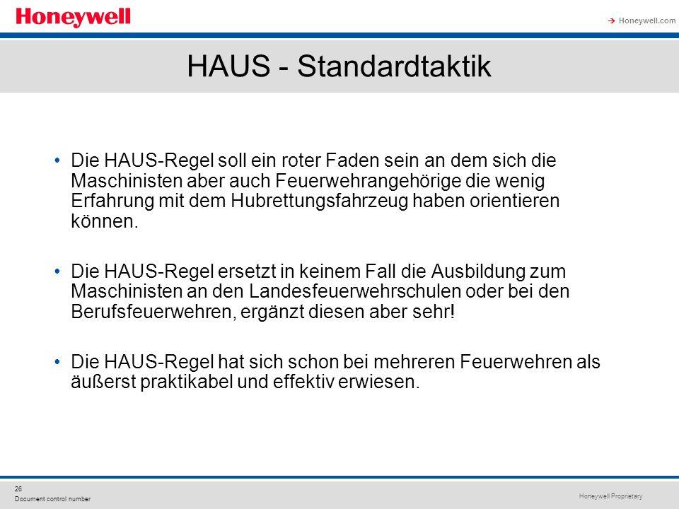 Honeywell Proprietary Honeywell.com  26 Document control number HAUS - Standardtaktik Die HAUS-Regel soll ein roter Faden sein an dem sich die Maschi