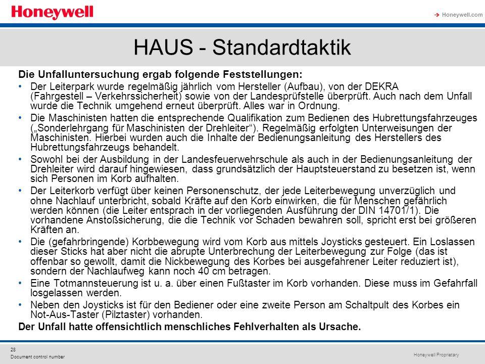Honeywell Proprietary Honeywell.com  28 Document control number HAUS - Standardtaktik Die Unfalluntersuchung ergab folgende Feststellungen: Der Leiterpark wurde regelmäßig jährlich vom Hersteller (Aufbau), von der DEKRA (Fahrgestell – Verkehrssicherheit) sowie von der Landesprüfstelle überprüft.