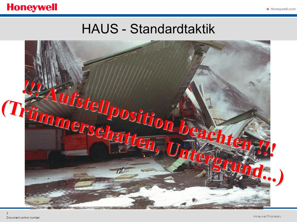 Honeywell Proprietary Honeywell.com  3 Document control number HAUS - Standardtaktik !!! Aufstellposition beachten !!! (Trümmerschatten, Untergrund..