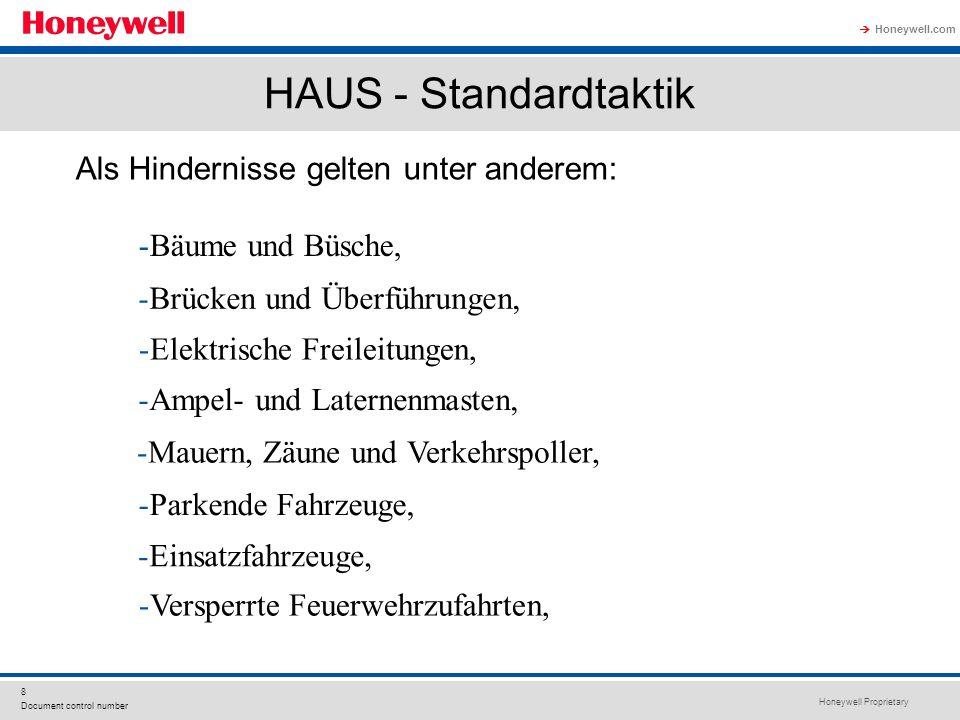Honeywell Proprietary Honeywell.com  8 Document control number HAUS - Standardtaktik Als Hindernisse gelten unter anderem: -Versperrte Feuerwehrzufah