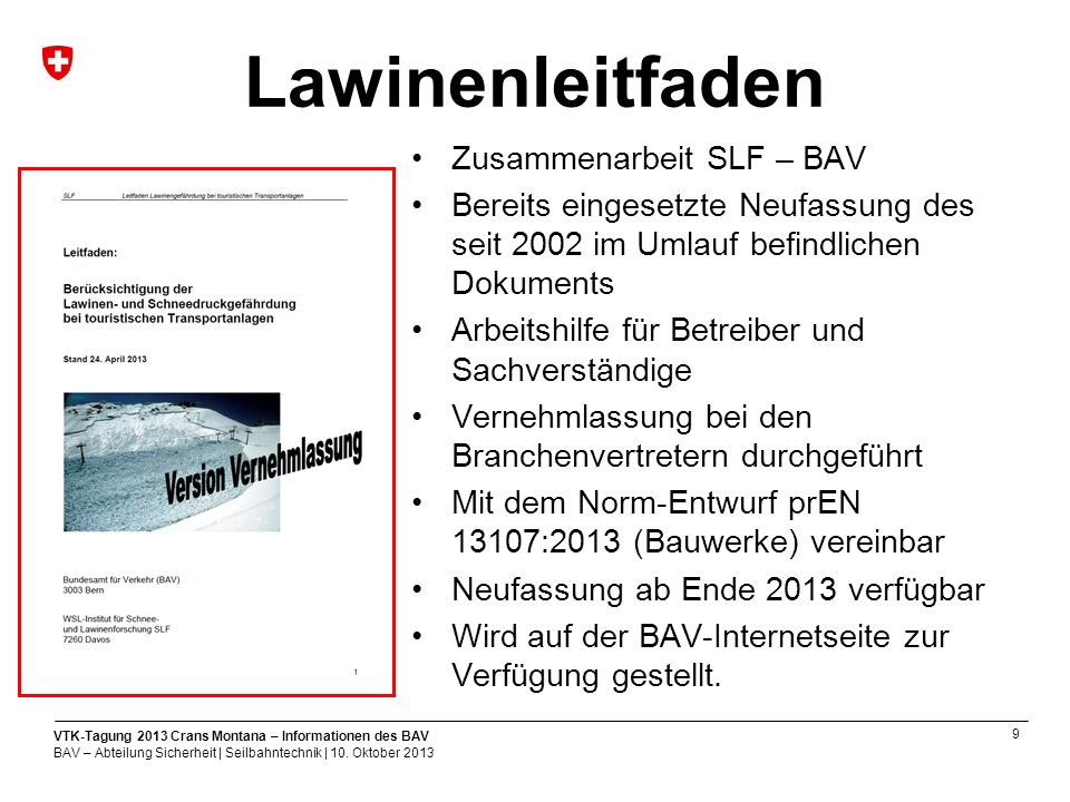 20 VTK-Tagung 2013 Crans Montana – Informationen des BAV BAV – Abteilung Sicherheit | Seilbahntechnik | 10.